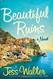 Beautiful Ruins: A Novel [Hardcover] [2012] (Author) Jess Walter