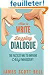 How to Write Dazzling Dialogue: The F...