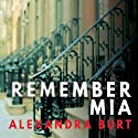 Remember Mia Audiobook by Alexandra Burt Narrated by Mia Ellis
