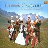 The Music of Kyrgyzstan Kambarkan Folk Ensemble