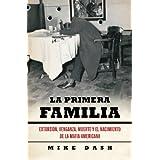 La primera familia: Extorsión, venganza, muerte y el nacimiento de la Mafia americana (DEBATE)