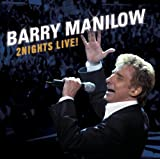 echange, troc Barry Manilow - 2 Nights Live