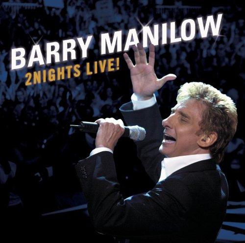 BARRY MANILOW - 2 Nights Live! - Zortam Music