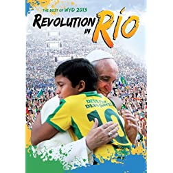 Revolution in Rio: The Best of WYD 2013