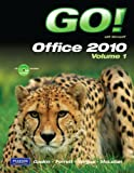 img - for GO! with Microsoft Office 2010 Volume 1 book / textbook / text book