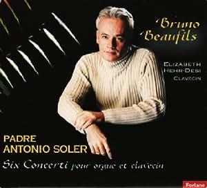 padre antonio soler six concerti pour orgue et clavecin bruno beaufils musique. Black Bedroom Furniture Sets. Home Design Ideas