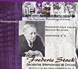 Frederic Stock - Chicago Symphony Orchestra - Volume 5 -Early North American Recordings - Tchaikovsky: Violin Concerto in D Major Op. 35 (recorded 1940); Symphony No. 5 in E minor Op. 64 (recorded 1927)