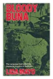 Bloody Buna: Campaign That Halted the Japanese Invasion of Australia (0715368524) by Lida Mayo