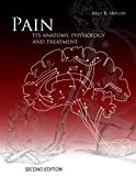 img - for PAIN Its anatomy, physiology and treatment book / textbook / text book