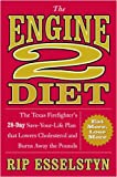 The Engine 2 Diet: The Texas Firefighters 28-Day Save-Your-Life Plan that Lowers Cholesterol and Burns Away the Pounds (Hardcover)