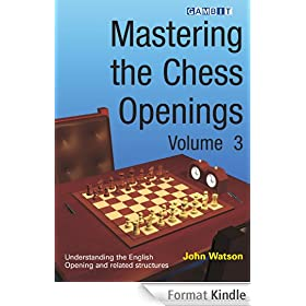 Mastering the Chess Openings Volume 3 (English Edition)