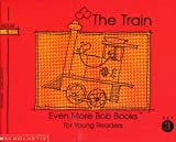The Train (Set III Book 5) (Even More Bob Books for Young Readers) (0590224190) by Bobby Lynn Maslen