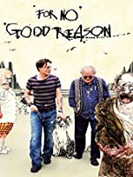 For No Good Reason [HD]