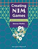Creating NIM Games (Math Project Series) (1572322721) by Sherron Pfeiffer