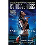 Bone Crossed (Mercy Thompson, Book 4) ~ Patricia Briggs