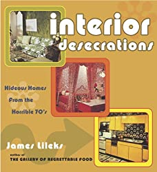 Interior Desecrations: Hideous Homes from the Horrible '70s