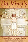 Da Vinci's Kitchen: The Culinary Adventures and Inventions of Leonardo Da Vinci