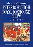 Peterborough Royal Foxhound Show: A History (1904057888) by Clayton, Michael