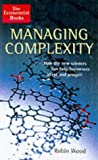 The Economist Managing Complexity: How Businesses Can Adapt and Prosper in the Connected Economy (1861971125) by Wood, Robin