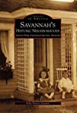 img - for Savannah's Historic Neighborhoods: Ardsley Park, Chatham Crescent, Ardmore (Images of America) book / textbook / text book