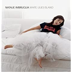 Natalie Imbruglia – White Lilies Island (2002)