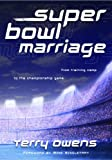img - for Super Bowl Marriage: From Training Camp to the Championship Game book / textbook / text book