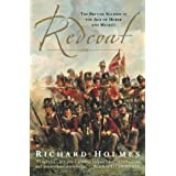 Redcoat: The British Soldier in the Age of Horse and Musketby Richard Holmes