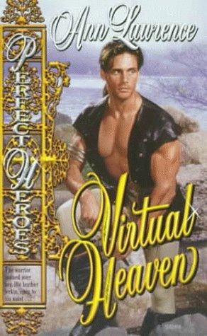 Virtual Heaven (Perfect Heroes Series), Ann Lawrence