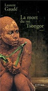 La mort du roi Tsongor : roman, Gaudé, Laurent