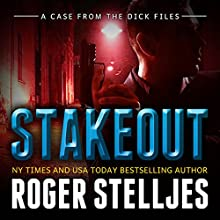 Stakeout: A Case From the Dick Files: McRyan Mysteries Audiobook by Roger Stelljes Narrated by Johnny Peppers