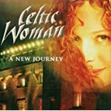Celtic Woman A New Journeyby Celtic Woman
