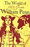 The World of William Penn (1893103307) by Genevieve Foster