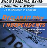Declaration of Independents: Snowboarding, Skateboarding  &  Music--An Intersection of Cultures