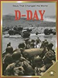 D-Day (Days That Changed the World)