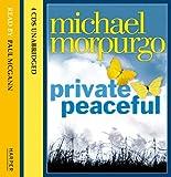 Private Peaceful: Complete & Unabridged