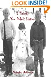 I Cried, You Didn't Listen: A First Person Look at a Childhood Spent Inside CYA Youth Detention Systems (Innocent Until 'Made' Guilty Book 1)