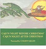 img - for [ CAJUN NIGHT BEFORE CHRISTMAS/CAJUN NIGHT AFTER CHRISTMAS - GREENLIGHT ] By Salley, Coleen ( Author) 2009 [ Compact Disc ] book / textbook / text book
