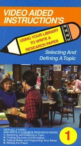 Selecting & Defining a Topic (Using your library to write a research paper, Tape 1) [VHS]