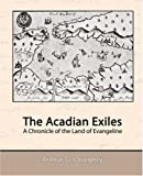 img - for The Acadian Exiles - A Chronicle of the Land of Evangeline book / textbook / text book