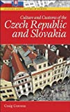Culture and Customs of the Czech Republic and Slovakia (Culture and Customs of Europe)