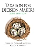 img - for Taxation for Decision Makers 2006 (3rd Edition) book / textbook / text book