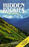 Hidden Rockies: The Adventure's Guide (1569750009) by Gottberg, John