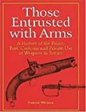 img - for Those Entrusted with Arms book / textbook / text book