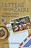Letters from Zaire: A Peace Corps Life in Africa