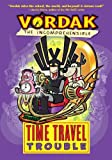 img - for Vordak the Incomprehensible: Time Travel Trouble book / textbook / text book