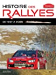 Histoire des rallyes : Tome 4, De 199...