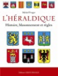 L'Hraldique franaise : Histoire, bl...