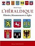 L'H�raldique fran�aise : Histoire, bl...