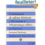 """Dictionnaire de culture littéraire : """" 100 citations et 100 personnages célèbres """""""