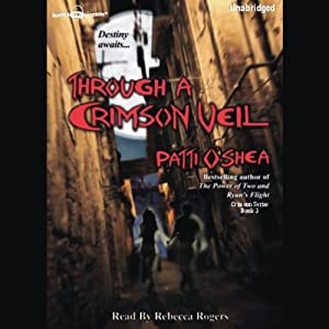 Through a Crimson Veil: Crimson City, Book 3 | [Patti O'Shea]